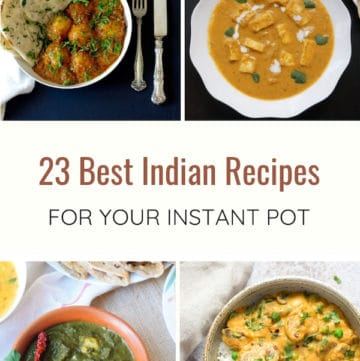 23 Best Indian Recipes for the instant pot. Quick and easy Paneer & Vegetable Recipes, Meat Chicken & Seafood and Lentil & Beans Recipes