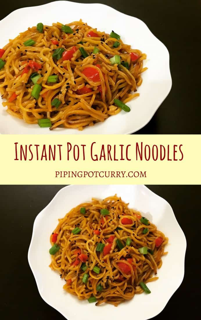 Easy and delicious one-pot Garlic Noodles in the instant pot. Just sauté the veggies, add sauces, noodles & water. These yummy noodles will definitely satisfy your take-out cravings   #garlic #noodles #canton #chinese #vegetarian #instantpot #pressurecooker #asian #hakka #lomein   pipingpotcurry.com