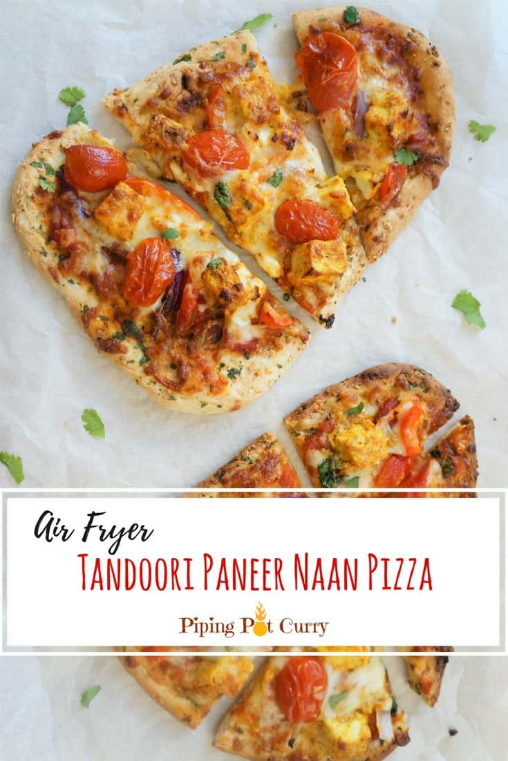 Love Pizza? Love Naan?  Then this is a must try Tandoori Paneer Naan Pizza! Garlic Naan topped with marinated paneer, red peppers, onions, grape tomatoes, mozarella and baked in an Air Fryer or Oven | #pizza #naanpizza #tandoori #paneer #garlic #naan #cheese #mozarella #airfryer #oven #baking #indian #italian #fusion #vegetarian #recipe | pipingpotcurry.com
