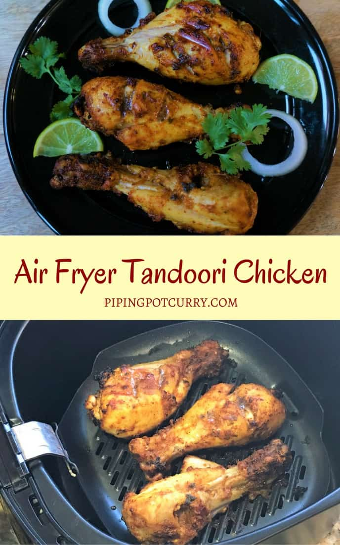 A flavor packed spicy dish from the Indian subcontinent popular all over the world - Air Fryer Tandoori Chicken. Chicken is marinated in yogurt, ginger, garlic, spices and lemon juice, then grilled in the air fryer or oven. | #recipe #oven #easy #grilled #airfryer #chicken #tandoori #appetizer #keto #lowcarb #glutenfree #indian #bbqfood #partyfood | pipingpotcurry.com