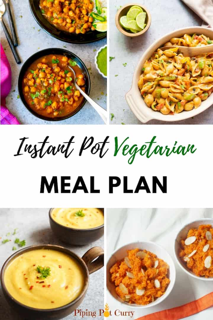 Eat healthy home cooked meals by planning your meals with this Vegetarian Instant Pot Meal Plan. Main dishes for each day of the month, along with sides and dessert options. #pipingpotcurry #mealplan #vegetarian | pipingpotcurry.com